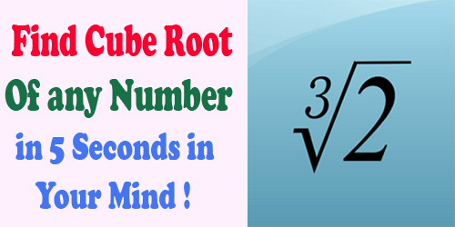 Cube Root : Find Cube Root of any Number in 5 seconds in Your Mind ...