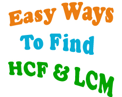 HCF & LCM Easy Ways to Find HCF and LCM