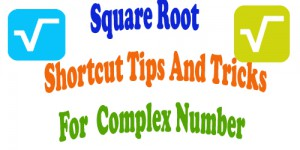 Square Root Shortcut Tips And Tricks  Square Root Of Complex Number