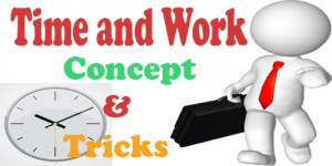 Time and Work Time & Work Concepts, Tricks and Formulaes - Quantitative Aptitude