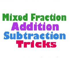addition and subtraction of mixed numbers, mixed number , mixed number trick