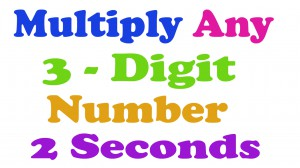 Multiplication trick - multiply any 3 digit number