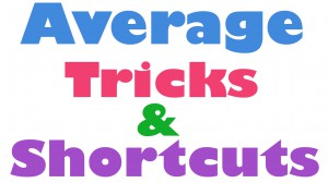 average tricks and shortcuts