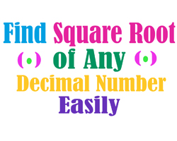 square root trick, square root, square root of any number, square root of decimal number