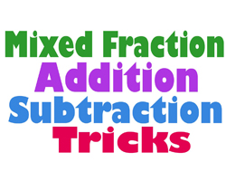 mixed number, mixed fraction, mixed fraction addition , mixed fraction subtraction, mixed fraction addition and subtraction
